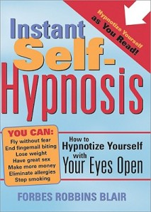 #122 Instant Self-Hypnosis: How to Hypnotize Yourself with Your Eyes Open by Forbes Robbins Blair