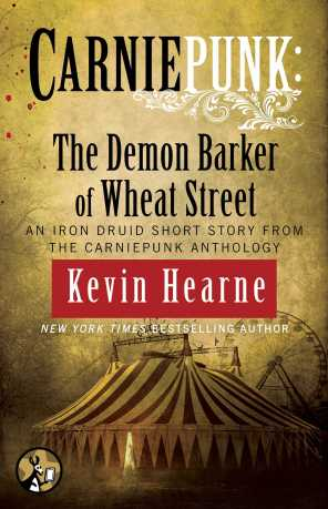 The Demon Barker of Wheat Street by Kevin Hearne