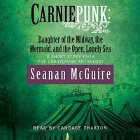 Daughter of the Midway, the Mermaid, and the Lonely, Open Sea by Candace McGuire