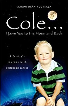 Cole I love you to the Moon and Back by Aaron Dean Ruotsala