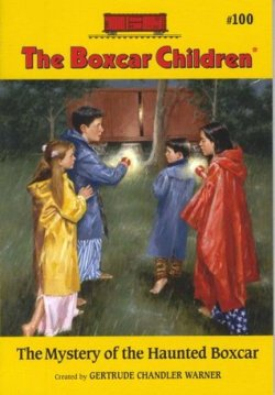 The Mystery of the Haunted Boxcar created by Gertrude Chandler Warner
