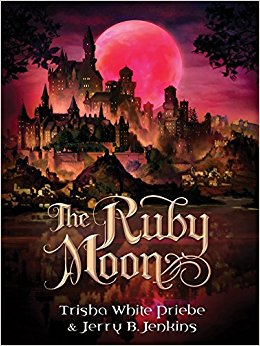 The Ruby Moon by Trisha Priebe and Jerry Jenkins