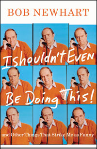 I Shouldn't Even be Doing This by Bob Newhart