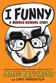 I Funny by James Patterson and Chris Grabenstein