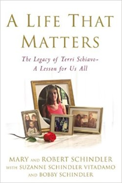 A Life that Matters by Mary and Robert Schindler