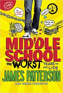 Middle School The Worst Years of my Life by James Patterson and Chris Tebbetts