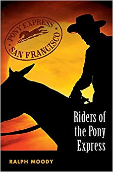 Riders of the Pony Express by Ralph Moody