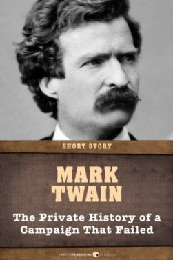 The Private History of a Campaign that Failed by Mark Twain