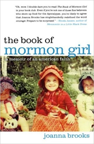 Book of Mormon Girl by Joanna Brooks