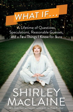 What If... by Shirley MacLaine