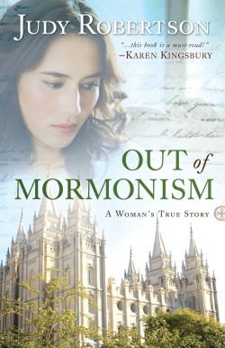 Out of Mormonism by Judy Robertson