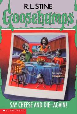Say Cheese and Die Again by R.L. Stine