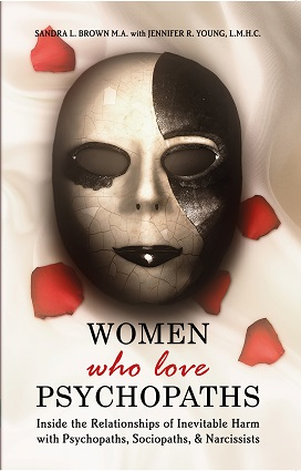 Women Who Love Psychopaths by Sandra Brown and Jennifer R. Young